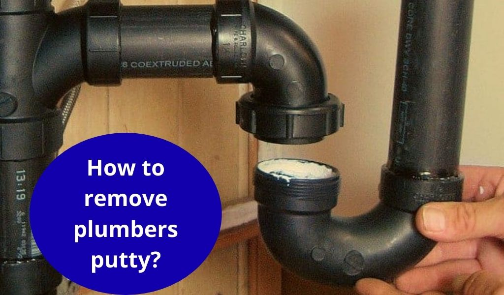 How to remove plumbers putty